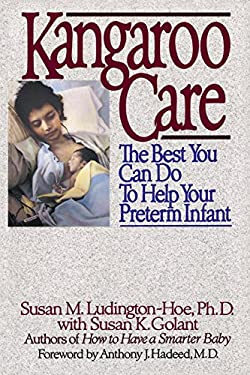 Kangaroo Care: The Best You Can Do to Help Your Preterm Infant 9780553372458
