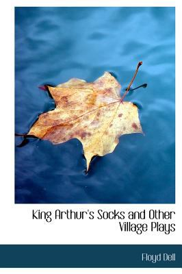 King Arthur's Socks and Other Village Plays 9780554237190