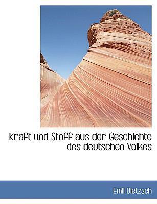 Kraft Und Stoff Aus Der Geschichte Des Deutschen Volkes 9780554424767