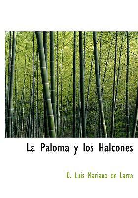La Paloma y Los Halcones 9780554286150