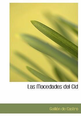 Las Mocedades del Cid 9780554291987