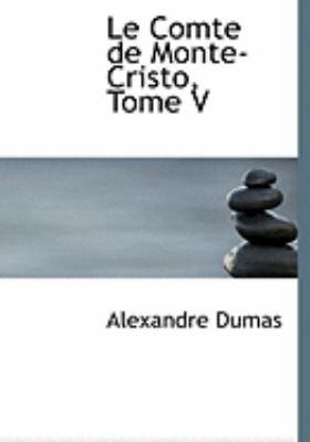 Le Comte de Monte-Cristo, Tome V 9780554774800