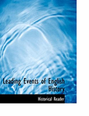 Leading Events of English History 9780554877112