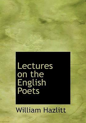 Lectures on the English Poets 9780554255422
