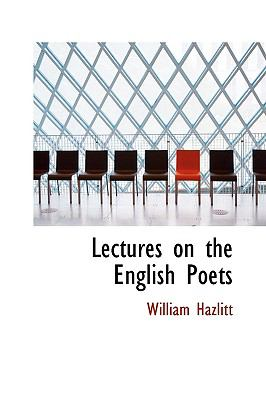 Lectures on the English Poets 9780554348452