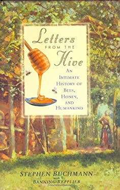 Letters from the Hive: An Intimate History of Bees, Honey, and Humankind 9780553803754
