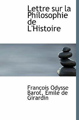Lettre Sur La Philosophie de L'Histoire 9780554819549