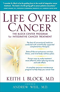 Life Over Cancer: The Block Center Program for Integrative Cancer Treatment 9780553801149