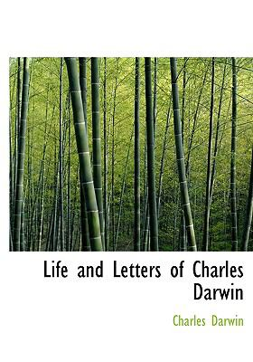 Life and Letters of Charles Darwin 9780554215389