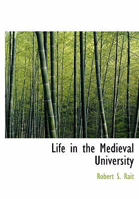 Life in the Medieval University 9780554302171
