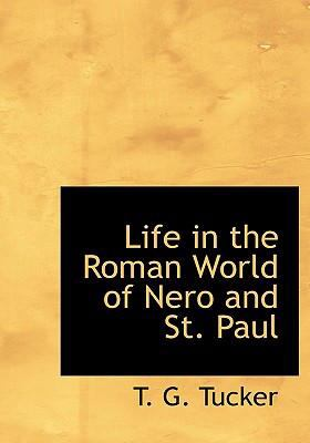 Life in the Roman World of Nero and St. Paul 9780554244181