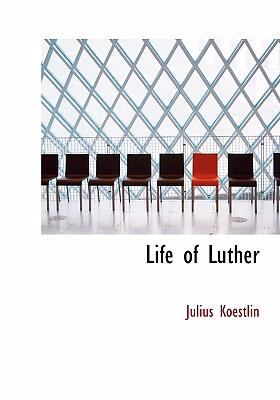 Life of Luther 9780554226125
