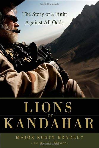 Lions of Kandahar: The Story of a Fight Against All Odds 9780553807578
