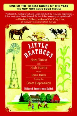 Little Heathens: Hard Times and High Spirits on an Iowa Farm During the Great Depression 9780553384246