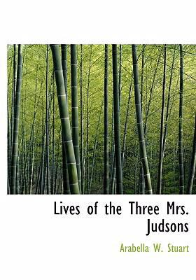 Lives of the Three Mrs. Judsons 9780554261737