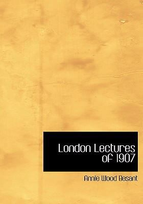 London Lectures of 1907 9780554282442