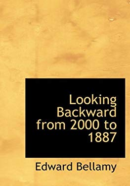 Looking Backward from 2000 to 1887 9780554286549