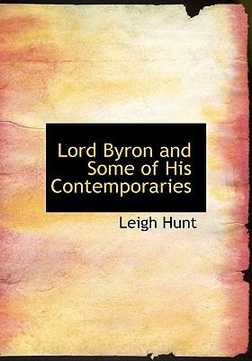 Lord Byron and Some of His Contemporaries 9780554565309