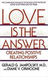 Love Is the Answer: Creating Postive Relationships 1969566