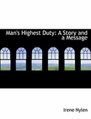 Man's Highest Duty: A Story and a Message (Large Print Edition) 9780554962665