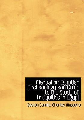 Manual of Egyptian Archaeology and Guide to the Study of Antiquities in Egypt 9780554266244