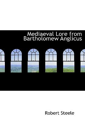 Mediaeval Lore from Bartholomew Anglicus 9780554288369