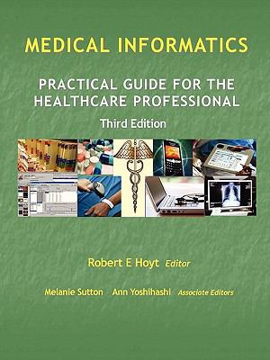 Medical Informatics: Practical Guide for the Healthcare Professional 9780557133239