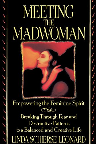 Meeting the Madwoman: An Inner Challenge for Feminine Spirit 9780553373189