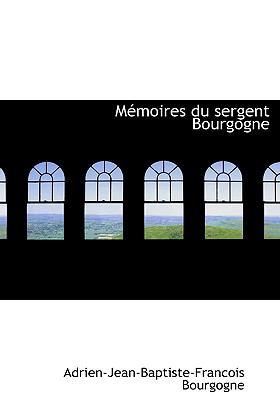 Memoires Du Sergent Bourgogne 9780554275703