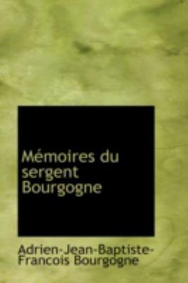 Memoires Du Sergent Bourgogne 9780554368733