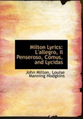 Milton Lyrics: L'Allegro, Il Penseroso, Comus, and Lycidas (Large Print Edition) 9780554771908