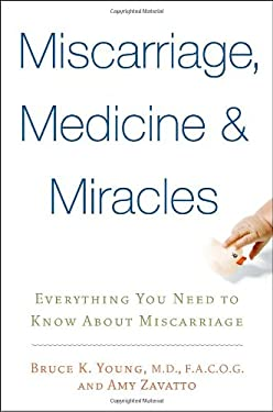 Miscarriage, Medicine & Miracles: Everything You Need to Know about Miscarriage 9780553805505