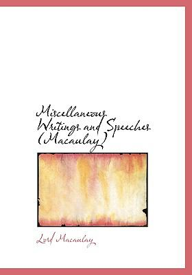 Miscellaneous Writings and Speeches (Macaulay) 9780554214931