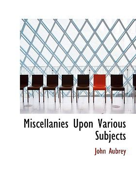 Miscellanies Upon Various Subjects 9780554220499