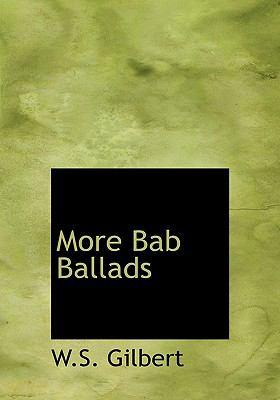 More Bab Ballads 9780554216805