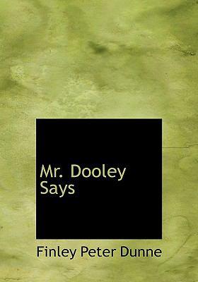 Mr. Dooley Says 9780554290058