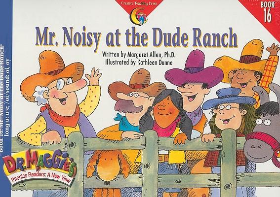 Mr. Noisy at the Dude Ranch