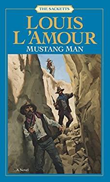 Mustang Man: The Sacketts 9780553276817