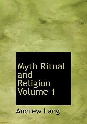 Myth Ritual and Religion Volume 1 9780554271644