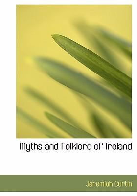 Myths and Folklore of Ireland 9780554302508