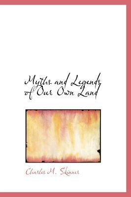 Myths and Legends of Our Own Land 9780554237251