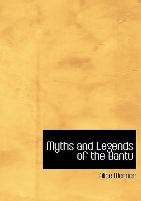 Myths and Legends of the Bantu 9780554297576
