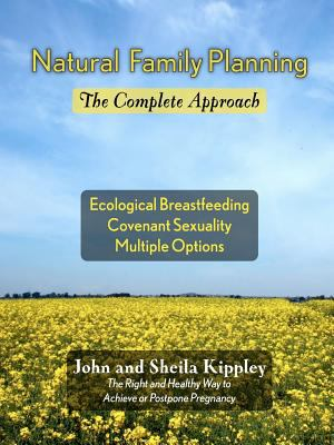 Natural Family Planning: The Complete Approach 9780557055296