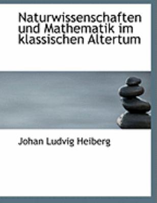 Naturwissenschaften Und Mathematik Im Klassischen Altertum 9780554949871