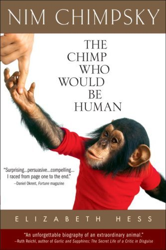 Nim Chimpsky: The Chimp Who Would Be Human 9780553382778