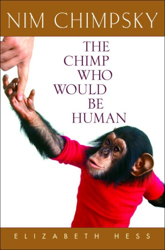 Nim Chimpsky: The Chimp Who Would Be Human 9780553803839