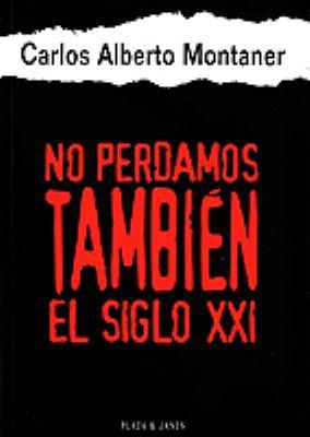No Perdamos Tambien El Siglo XXI 9780553060676