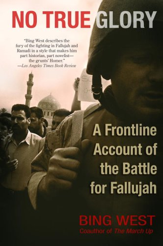 No True Glory: A Frontline Account of the Battle for Fallujah 9780553383195