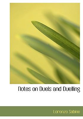 Notes on Duels and Duelling 9780554557007