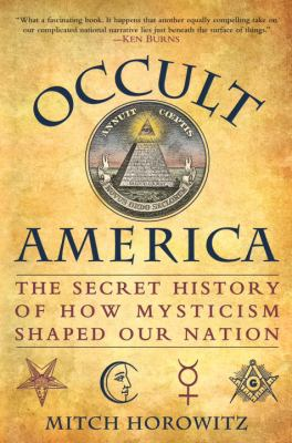 Occult America: The Secret History of How Mysticism Shaped Our Nation 9780553806755